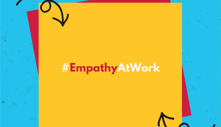 """Graphic that says """"#EmpathyAtWork"""""""
