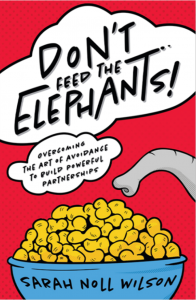 Don't Feed the Elephants! by Sarah Noll Wilson